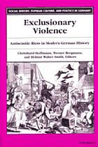 Exclusionary violence : antisemitic riots in modern German history