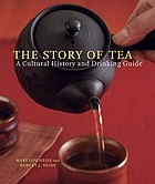The story of tea : a cultural history and drinking guide