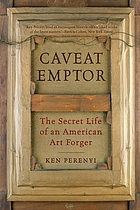 Caveat emptor : the secret life of an American art forger