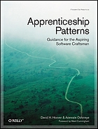 Apprenticeship patterns : Guidance for the aspiring software craftsman
