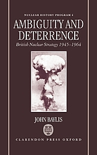 Ambiguity and deterrence : British nuclear strategy, 1945-1964
