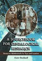 A sourcebook for genealogical research : resources alphabetically by type and location