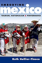 Embodying Mexico : tourism, nationalism and performance