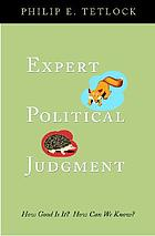Expert political judgment : how good is it? How can we know?