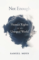 Not enough : human rights in an unequal world