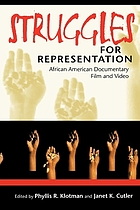 Struggles for representation : African American documentary film and video