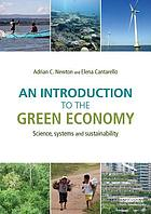 An introduction to the green economy : science, systems and sustainability
