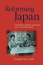 Reforming Japan : the Woman's Christian Temperance Union in the Meiji period