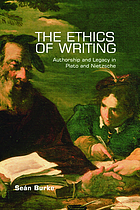 The ethics of writing : authorship and legacy in Plato and Nietzsche