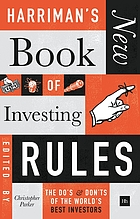 Harriman's new book of investing rules : the do's & don'ts of the world's best investors