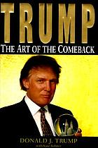 Trump : the art of the comeback