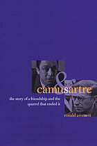 Camus & Sartre : the story of a friendship and the quarrel that ended it