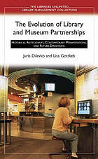 The evolution of library and museum partnerships : historical antecedents, contemporary manifestations, and future directions