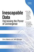 Inescapable data : harnessing the power of convergence