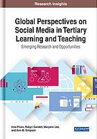 Global perspectives on social media in tertiary learning and teaching : emerging research and opportunities