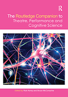 The Routledge companion to theatre, performance, and cognitive science