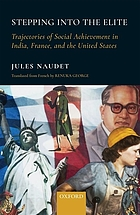 Stepping into the elite : trajectories of social achievement in India, France, and the United States