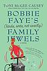 Bobbie Faye's (kinda, sorta, not exactly) family... by  Toni McGee Causey