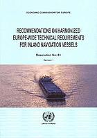 Recommendations on harmonized Europe-wide technical requirements for inland navigation vessels : resolution no. 61