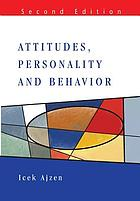 Attitudes, Personality and Behavior.