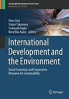 International Development and the Environment : Social Consensus and Cooperative Measures for Sustainability