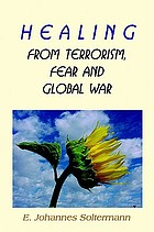 Healing from terrorism, fear and global war