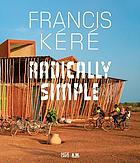 Francis Kéré : radically simple