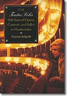 The Teatro Solís : 150 years of opera, concert, and ballet in Montevideo