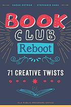 Book club reboot : 71 creative twists