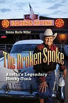 The Broken Spoke : Austin's legendary honky-tonk