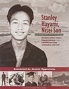 Stanley Hayami, Nisei son : his diary, letters, and story from an American concentration camp to battlefield, 1942-1945