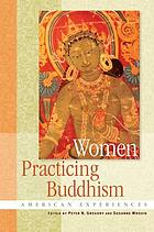 Women practicing Buddhism : American experiences