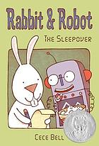 Rabbit & robot : the sleepover