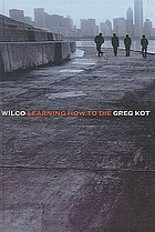 Wilco : learning how to die