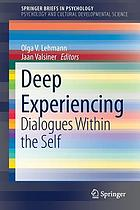 Deep experiencing : dialogues within the self