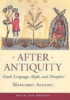 After antiquity : Greek language, myth, and metaphor
