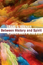 Book cover for Between history and spirit : the apostolic witness of the Book of Acts. by Craig S Keener (Author)