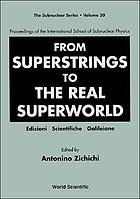 From Superstrings To The Real Superworld - Proceedings Of The International School Of Subnuclear Physics.