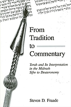 From tradition to commentary : Torah and its interpretation in the Midrash Sifre to Deuteronomy