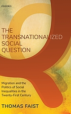 The transnationalized social question : migration and the politics of social inequalities in the twenty-first century.