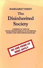 The Disinherited Society : a Personal View of Social Responsibility in Liverpool During the Twentieth Century
