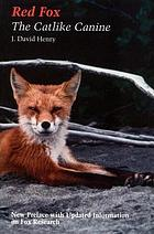 Red fox : the catlike canine