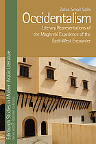 Occidentalism : literary representations of the Maghrebi experience of the East-West encounter
