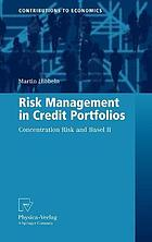 Risk management in credit portfolios : concentration risk and Basel II