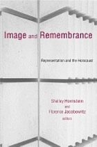 Image and remembrance : representation and the Holocaust