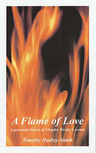 A flame of love : a personal choice of Charles Wesley's verse