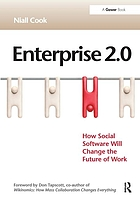 Enterprise 2.0 : how social software will change the future of work