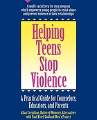 Helping teens stop violence : a practical guide for educators, counselors, and parents