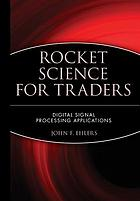 Rocket science for traders : digital signal processing applications
