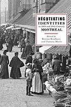 Negotiating identities in 19th and 20th century Montreal